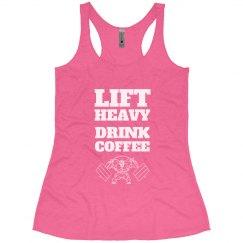 LIFT HEAVY DRINK COFFEE