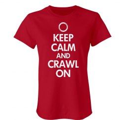 Keep Calm Crawl On