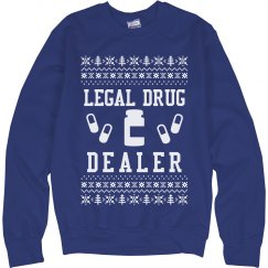 Legal Drug Dealer Ugly Sweater