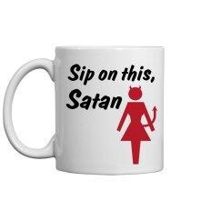 Sip on this, Satan