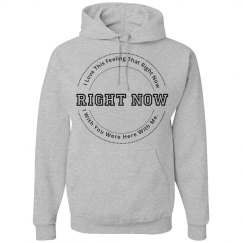 Right Now Hoodie