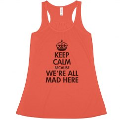 Keep Calm We're All Mad