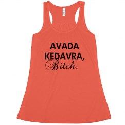 Avada Kedavra Bitch