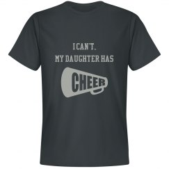 I Can't, My Daughter has Cheer!