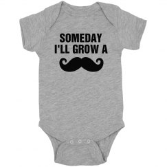 Someday Grow A Mustache