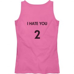 Hate you Tank- Top
