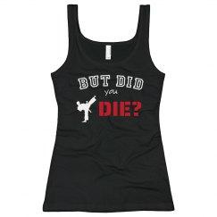 But did you die? 5