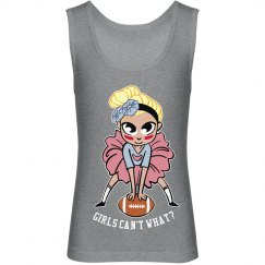 Girls Can't What - Football Tank