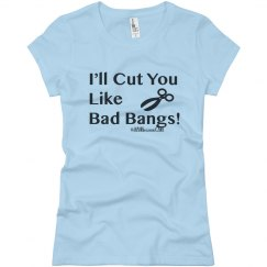 I'll Cut You Like...
