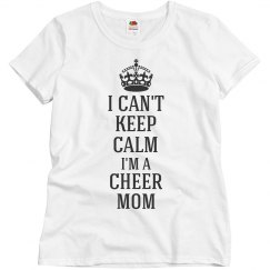 I can't keep calm I'm a cheer mom