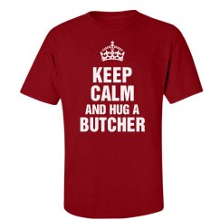 Keep calm hug a butcher