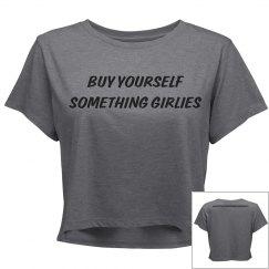 Buy Yourself Something Girlies