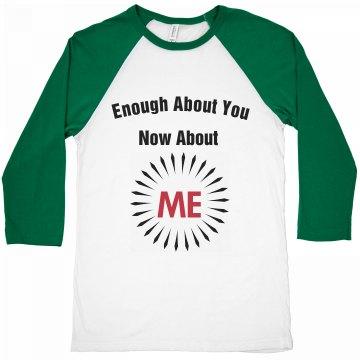 Enough about you