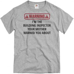 I'm the building inspector your mother warned you about