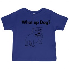 What up dog?