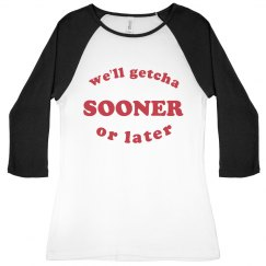 We'll Getcha Sooner