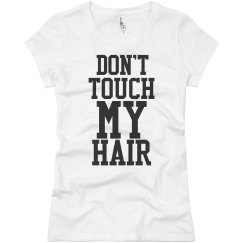 Don't Touch My Hair 2
