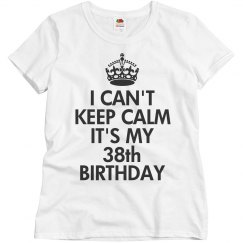 It's my 38th birthday