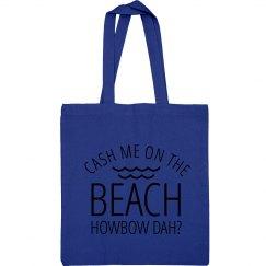 Cash Me On The Beach Fun Beach Bag