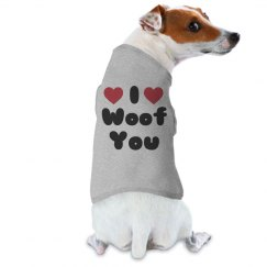 I Woof You Dog Tee