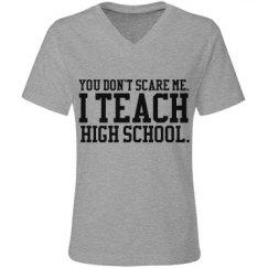 I teach high school