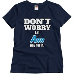 Let Ann pay for it!