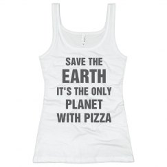 Funny Save The Earth It Has Pizza