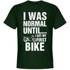 I was normal until I got my first bike