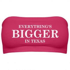 Everything's Bigger Texas