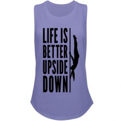 Life Is Better Upside Down Tank