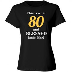80 and blessed looks like