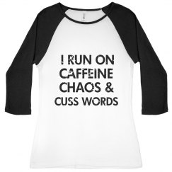 I run on caffeine, chaos, and cuss words