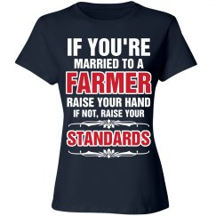If you're married to a farmer raise your hand shirt