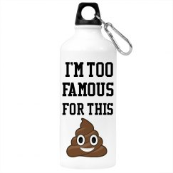 'Im too famous for this' tumbler