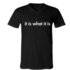 It is what it is-mens
