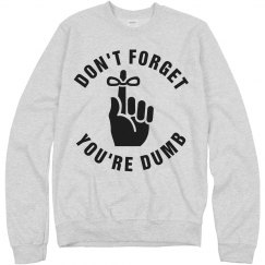 Don't Forget You're Dumb