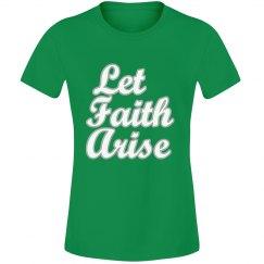 Let Faith Arise Tee