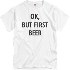 Ok But First Beer Fathers Day