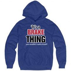 It's a Brake thing