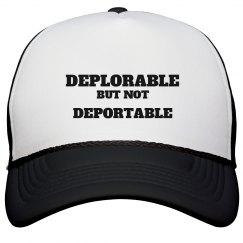 Deplorable but not Deporable - Man's Cap