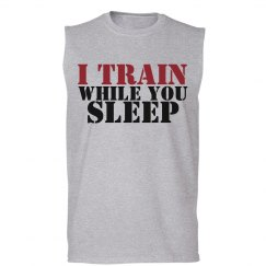 I TRAIN WHILE YOU SLEEP