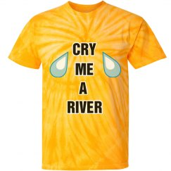 Cry me a river tee