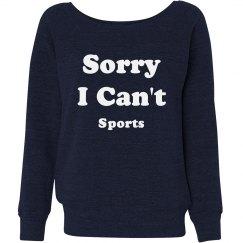 Sorry I Can't Sports Fall Fashion