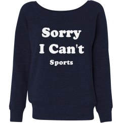 Sorry I Can't Sports Fall Fashion