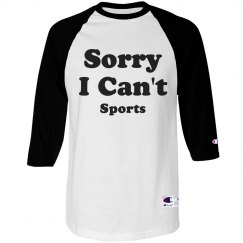 Trendy Sorry I Can't Sports