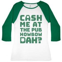 St Patricks Day Howbow Dah Pub?