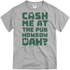 Cash Me St. Patrick Howbow Dah?