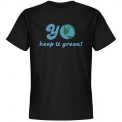 Yo Keep It Green!