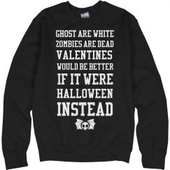 Halloween Is Better Than Valentines