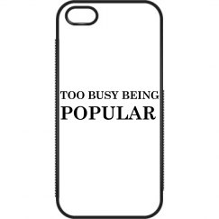 """""""Too Busy Being Popular"""""""